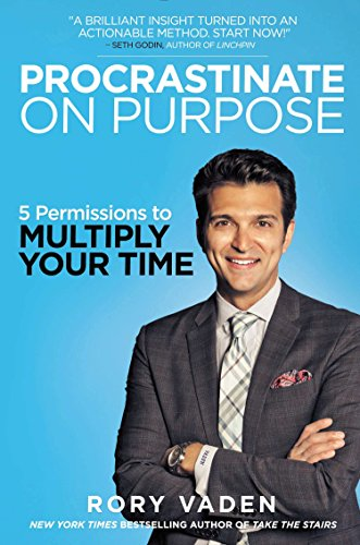 9780399170621: Procrastinate on Purpose: 5 Permissions to Multiply Your Time