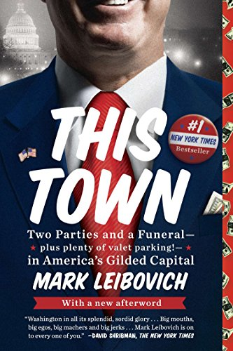 9780399170683: This Town: Two Parties and a Funeral - Plus, Plenty of Valet Parking! - In America's Gilded Capital