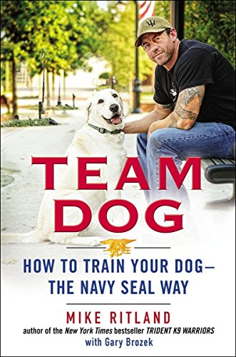 9780399170751: Team Dog: How to Train Your Dog - The Navy Seal Way