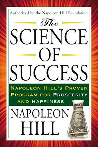 The Science of Success: Napoleon Hill's Proven Program for Prosperity and Happiness (Tarcher ...