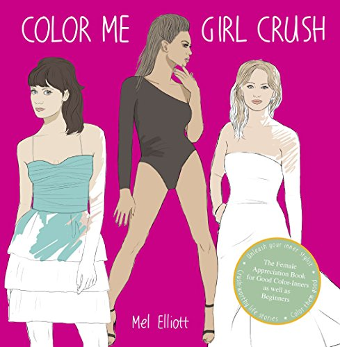 9780399171284: Color Me Girl Crush: The Female Appreciation Book for Good Color-Inners as Well as Beginners
