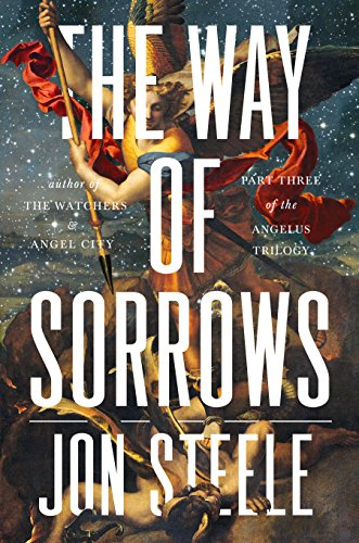 9780399171499: The Way of Sorrows: The Angelus Trilogy, Part 3
