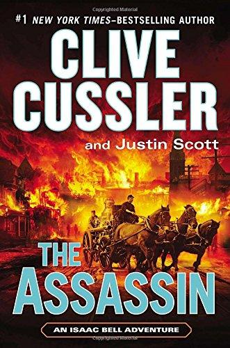 The Assassin (An Isaac Bell Adventure): Cussler, Clive; Scott, Justin