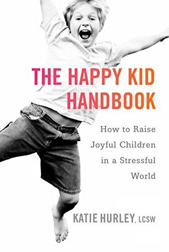 9780399171819: The Happy Kid Handbook: How to Raise Joyful Children in a Stressful World
