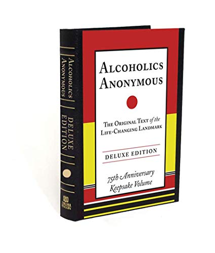 9780399171864: Alcoholics Anonymous: The Original Text of the Life-Changing Landmark, Deluxe Edition