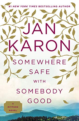 Somewhere Safe with Somebody Good: The New Mitford Novel: Karon, Jan