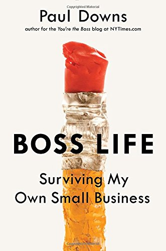 9780399172335: Boss Life: Surviving My Own Small Business
