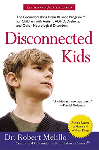 9780399172441: Disconnected Kids: The Groundbreaking Brain Balance Program for Children With Autism, ADHD, Dyslexia, and Other Neurological Disorders