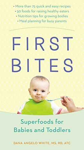 First Bites: Superfoods for Babies and Toddlers: White, Dana Angelo