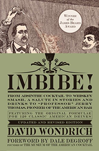 9780399172618: Imbibe! Updated and Revised Edition: From Absinthe Cocktail to Whiskey Smash, a Salute in Stories and Drinks to