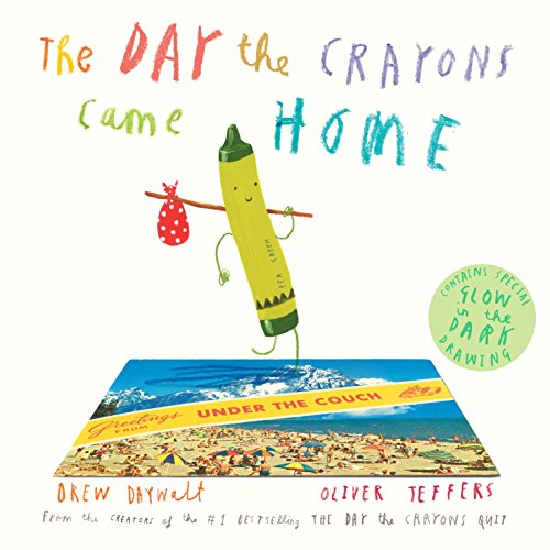 The Day the Crayons Came Home: Daywalt, Drew