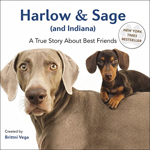 9780399172878: Harlow & Sage (and Indiana): A True Story about Best Friends