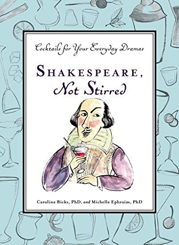 9780399173004: Shakespeare, Not Stirred: Cocktails for Your Everyday Dramas