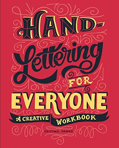 Hand-Lettering for Everyone: A Creative Workbook: Vanko, Cristina