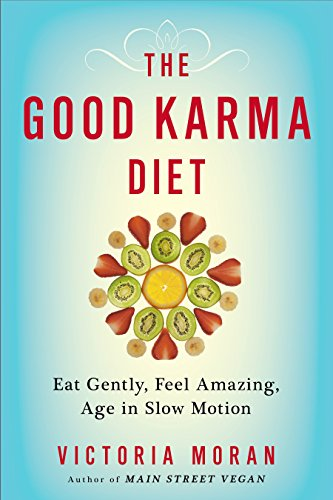 9780399173158: The Good Karma Diet: Eat Gently, Feel Amazing, Age in Slow Motion