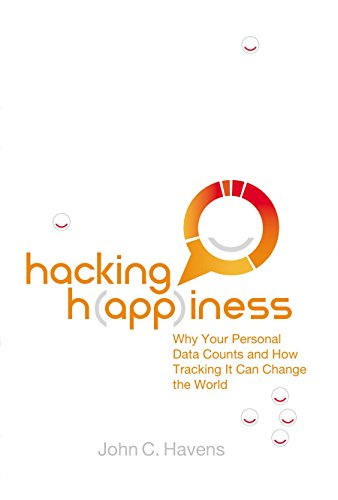 9780399173196: Hacking Happiness: Why Your Personal Data Counts and How Tracking It Can Change the World