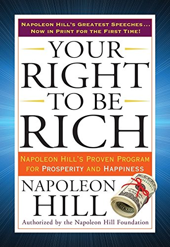 9780399173219: Your Right to Be Rich: Napoleon Hill's Proven Program for Prosperity and Happiness