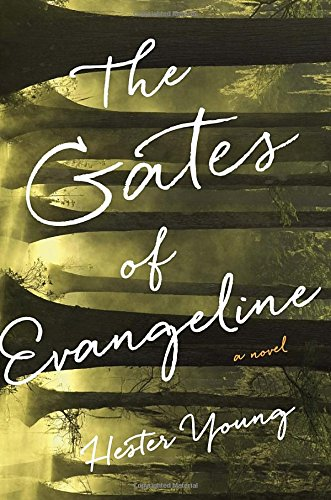 The Gates of Evangeline (Signed First Edition): Young, Hester
