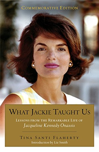 9780399174285: What Jackie Taught Us (Revised and Expanded): Lessons from the Remarkable Life of Jacqueline Kennedy Onassis Introduction by L iz Smith