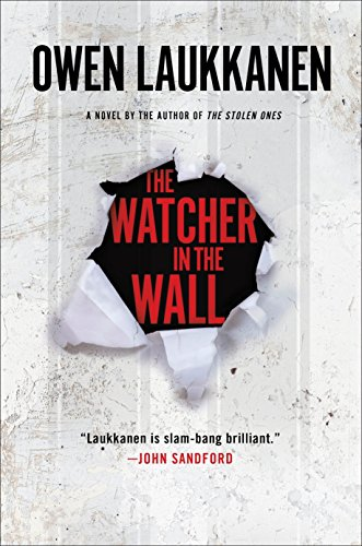The Watcher in the Wall (A Stevens and Windermere Novel): Owen Laukkanen