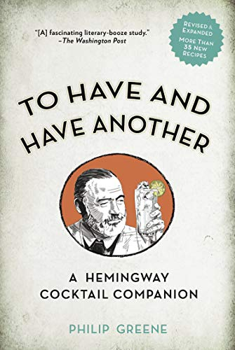 9780399174902: To Have and Have Another Revised Edition: A Hemingway Cocktail Companion