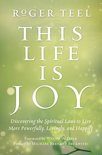 9780399174957: This Life Is Joy: Discovering the Spiritual Laws to Live More Powerfully, Lovingly, and Happily