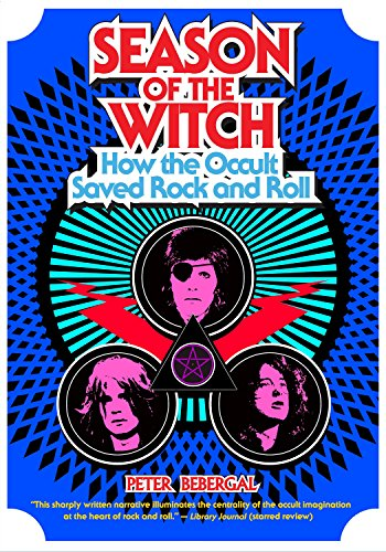 9780399174964: Season of the Witch: How the Occult Saved Rock and Roll