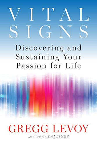 Vital Signs: The Nature and Nurture of Passion: Levoy, Gregg