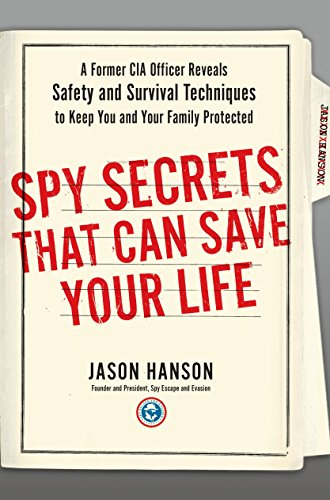 9780399175145: Spy Secrets That Can Save Your Life: A Former CIA Officer Reveals Safety and Survival Techniques to Keep You and Your Family Protected