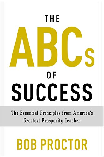 9780399175183: The ABCs of Success: The Essential Principles from America's Greatest Prosperity Teacher