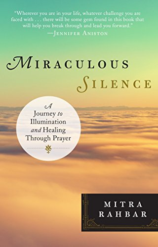 9780399175503: Miraculous Silence: A Journey to Illumination and Healing Through Prayer