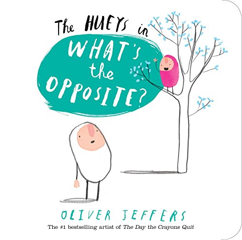The Hueys in What's The Opposite?: Jeffers, Oliver
