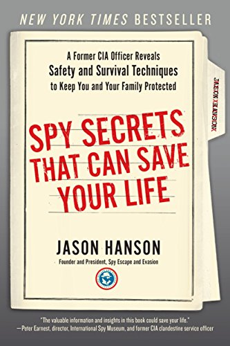 9780399175671: Spy Secrets That Can Save Your Life: A Former CIA Officer Reveals Safety and Survival Techniques to Keep You and Your Family Protected