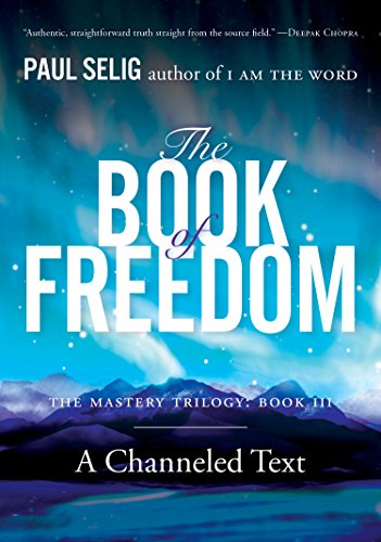 9780399175725: The Book of Freedom (Mastery Trilogy/Paul Selig Series)