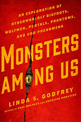 9780399176241: Monsters Among Us: An Exploration of Otherworldly Bigfoots, Wolfmen, Portals, Phantoms, and Odd Phenomena