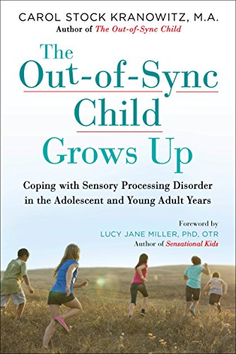 9780399176319: The Out-of-Sync Child Grows Up: Coping with Sensory Processing Disorder in the Adolescent and Young Adult Years (The Out-of-Sync Child Series)