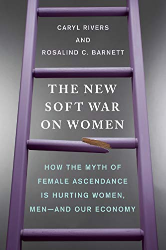 9780399176395: The New Soft War on Women: How the Myth of Female Ascendance Is Hurting Women, Men--and Our Economy
