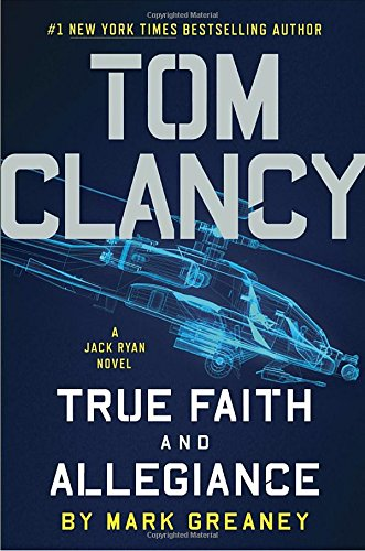 9780399176814: Tom Clancy True Faith and Allegiance (A Jack Ryan Novel)