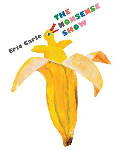 The Nonsense Show: Carle, Eric