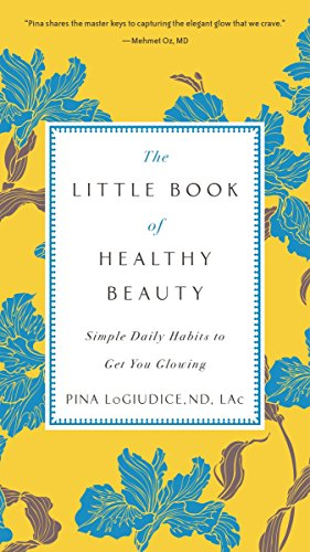 9780399176937: The Little Book of Healthy Beauty: Simple Daily Habits to Get You Going