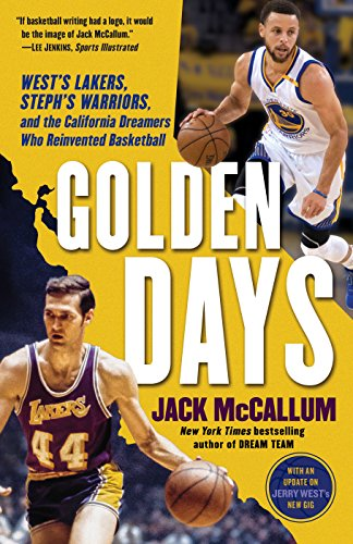 Golden Days: West's Lakers, Steph's Warriors, and: Jack McCallum