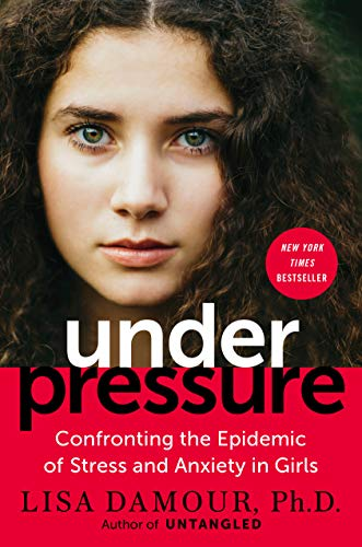 9780399180057: Under Pressure: Confronting the Epidemic of Stress and Anxiety in Girls