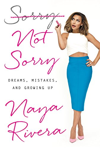 9780399184987: Sorry Not Sorry: Dreams, Mistakes, and Growing Up