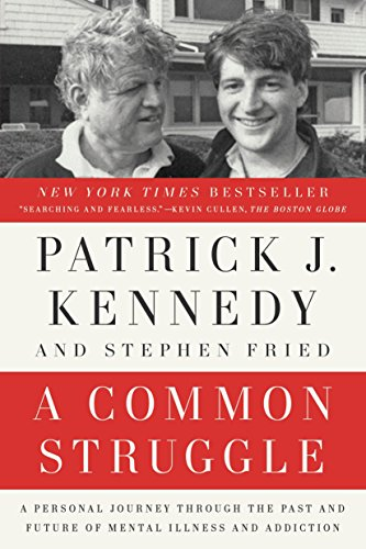 9780399185717: A Common Struggle: A Personal Journey Through the Past and Future of Mental Illness and Addiction