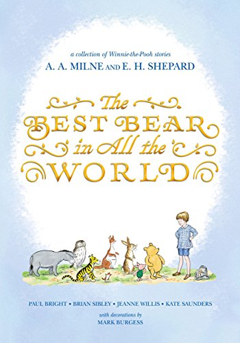 The Best Bear in All the World: A.A. Milne, Jeanne