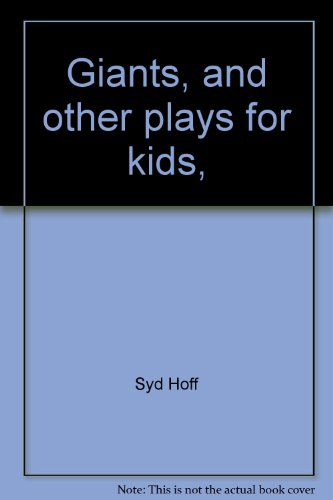 Giants, and other plays for kids, (0399202668) by Hoff, Syd