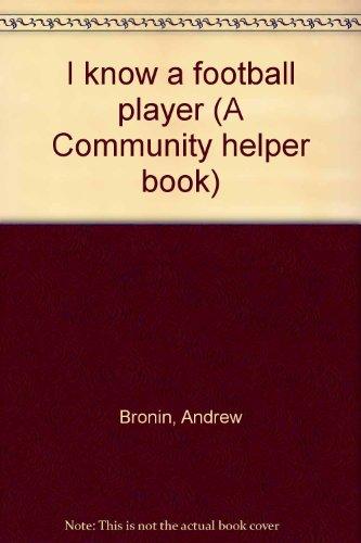 9780399203213: I know a football player (A Community helper book)