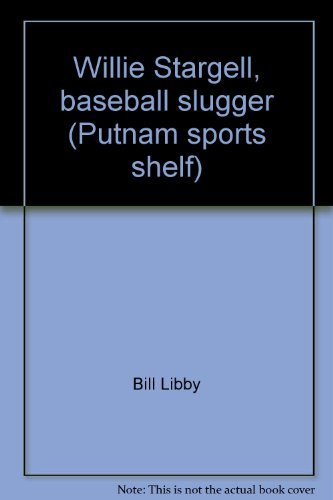 Willie Stargell, baseball slugger (Putnam sports shelf) (0399203346) by Libby, Bill