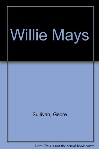Willie Mays (A See and read beginning to read biography) (0399203354) by Sullivan, George