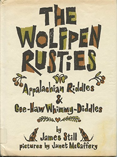 The Wolfpen Rusties: Appalachian Riddles and Gee-Haw Whimmy-Diddles: Still, James